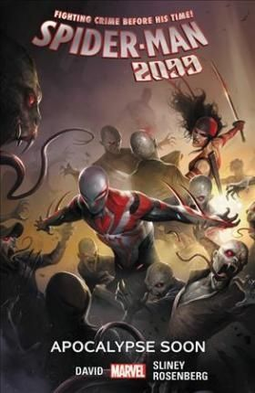 SpiderMan 2099 Vol. 6 Apocalypse Soon