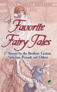 Favorite Fairy Tales: 27 Stories by the Brothers Grimm, Andersen, Perrault and Others