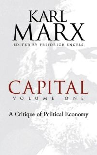 Capital, Volume One: A Critique of Political Economy
