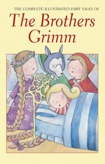 The Complete Ill. Fairy Tales of The Brothers Grimm