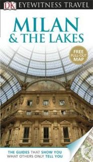 DK Eyewitness Travel Milan & the Lakes