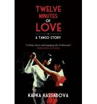 Twelve Minutes of Love : A Tango Story