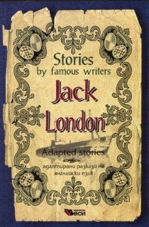 Stories by famous writers Jack London adapted