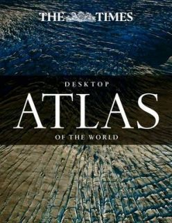 The Times Desktop Atlas of the World (4th Edition)