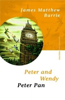 Peter and Wendy / Peter Pan
