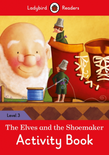 Ladybird Readers The Elves and the Shoemaker Activity Book Level 3
