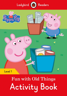 Ladybird Readers Peppa Pig::Fun With Old Things Activity Book Level 1