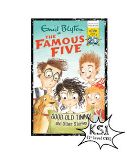 The Famous Five: Good Old Timmy and Other stories