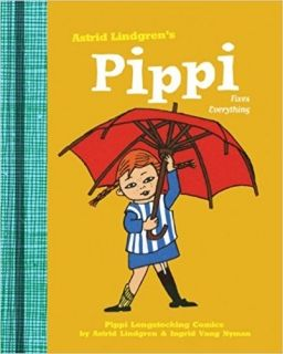 Astrid Lindgren's Pippi Fixes Everything
