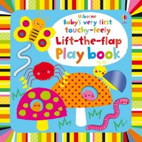 Baby`s Very First Touchy-feely Lift-the-flap Playbook