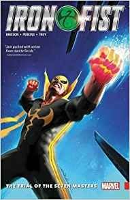 Iron Fist Vol. 1 The Trial of the Seven Masters