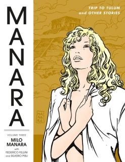 Manara Library Volume 3 Trip to Tulum and Other Stories