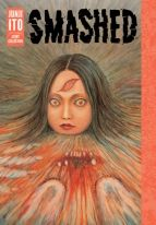 Smashed Junji Ito Story Collection