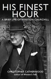 His Finest Hour A Brief Life of Winston Churchill