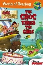 World of Reading: Jake and the Never Land Pirates The Croc Takes the Cake Pre-Level 1