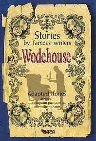 Stories by famous writers Wodehouse Adapted Stories