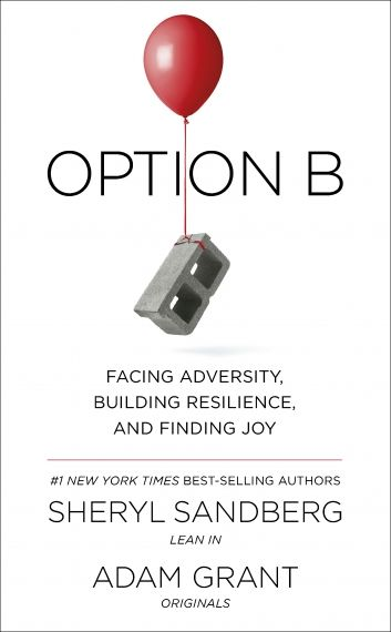 Option B Facing Adversity, Building Resilience and Finding Joy