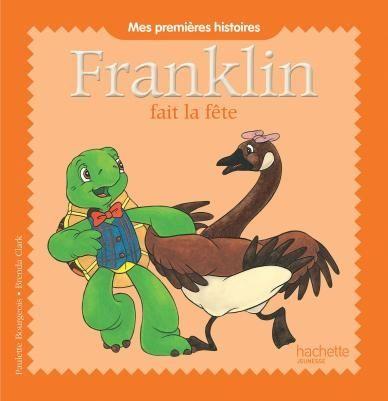 Franklin fait la fete - Tchoupi fait la fete ...