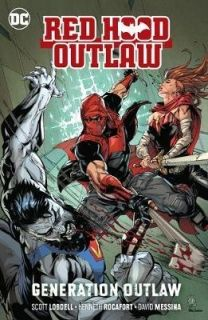 Red Hood Outlaw Vol. 3: Generation Outlaw