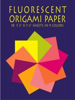 Fluorescent Origami Paper: 18 5-7/8 x 5-7/8 Sheets in 9 Colors