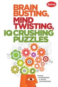 Brain Busting, Mind Twisting, IQ Crushing Puzzles