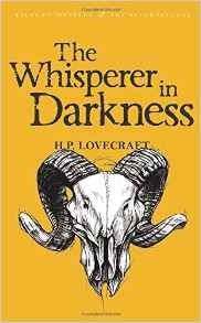 The Whisperer in Darkness: Collected Stories Volume I