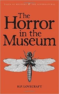 The Horror in the Museum: Collected Short Stories Volume 2