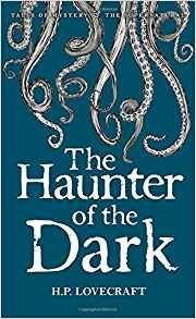 The Haunter of the Dark: Collected Short Stories Volume 3