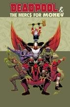 Deadpool & The Mercs for Money Vol. 1 Mo' Mercs, Mo' Monkeys