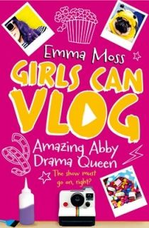 Girls Can Vlog 2: Amazing Abby: Drama Queen