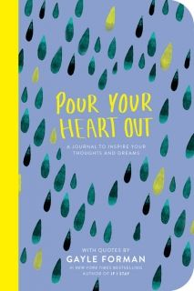Pour Your Heart Out (Gayle Forman)