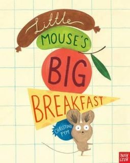 Little Mouse`s Big Breakfast