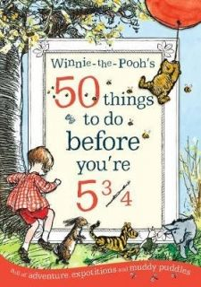 Winnie-the-Pooh's 50 things to do before you`re 5 3/4