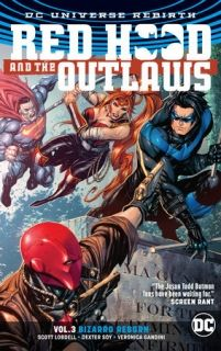 Red Hood and the Outlaws Vol. 3 Bizarro Reborn (Rebirth)