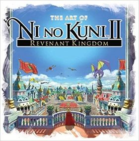 The Art of Ni no Kuni II: REVENANT KINGDOM