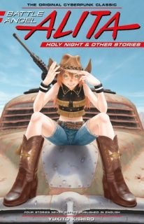 Battle Angel Alita Holy Night and Other Stories