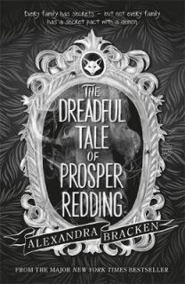 The Dreadful Tale of Prosper Redding Book 1