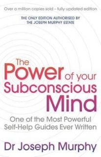 The Power of Your Subconscious Mind (REVISED EDITION)