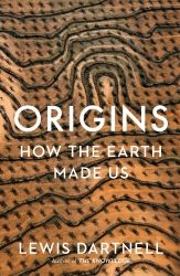 Origins How The Earth Made Us