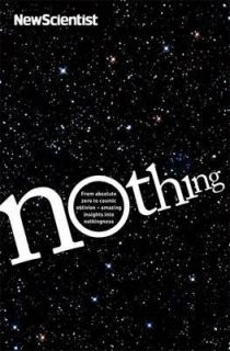 Nothing From absolute zero to cosmic oblivion - amazing insights into nothingness