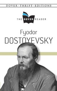 The Dover Reader: Fyodor Dostoyevsky