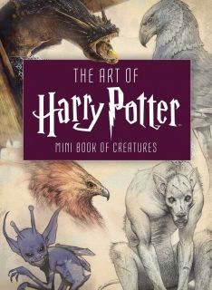 The Art of Harry Potter Mini Book of Creatures