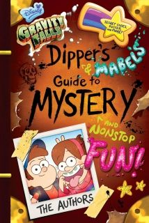 Gravity Falls Dipper`s and Mabel`s Guide to Mystery and Nonstop Fun