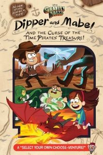 Gravity Falls Dipper and Mabel and the Curse of the Time Pirates` Treasure