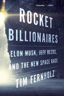 Rocket Billionaires Elon Musk, Jeff Bezos, and the New Space Race