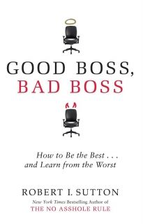 Good Boss, Bad Boss How to Be the Best... and Learn from the Worst (International)