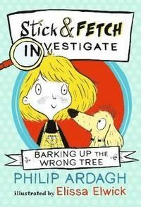 Barking Up the Wrong Tree Stick and Fetch Investigate