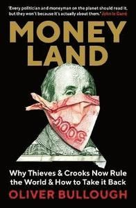 Moneyland Why Thieves And Crooks Now Rule The World And How To Take It Back