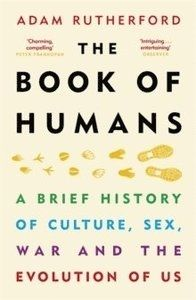 The Book of Humans-A Brief History of Culture, Sex, War and the Evolution of Us