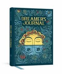 Dreamer`s Journal An Illustrated Guide to the Subconscious